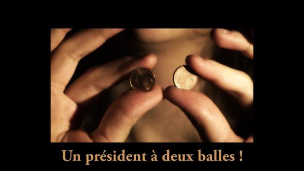 Un président à deux balles !