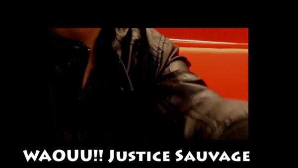 WAOUU!! Justice Sauvage