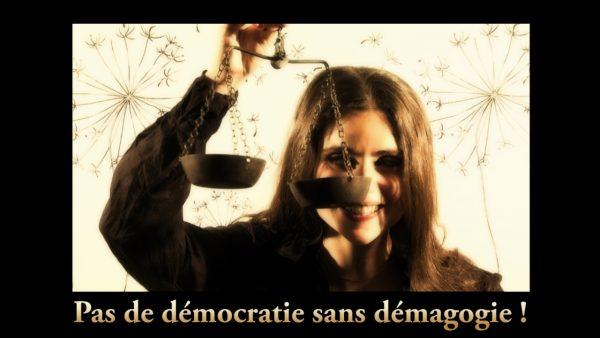 Pas de démocratie sans démagogie !