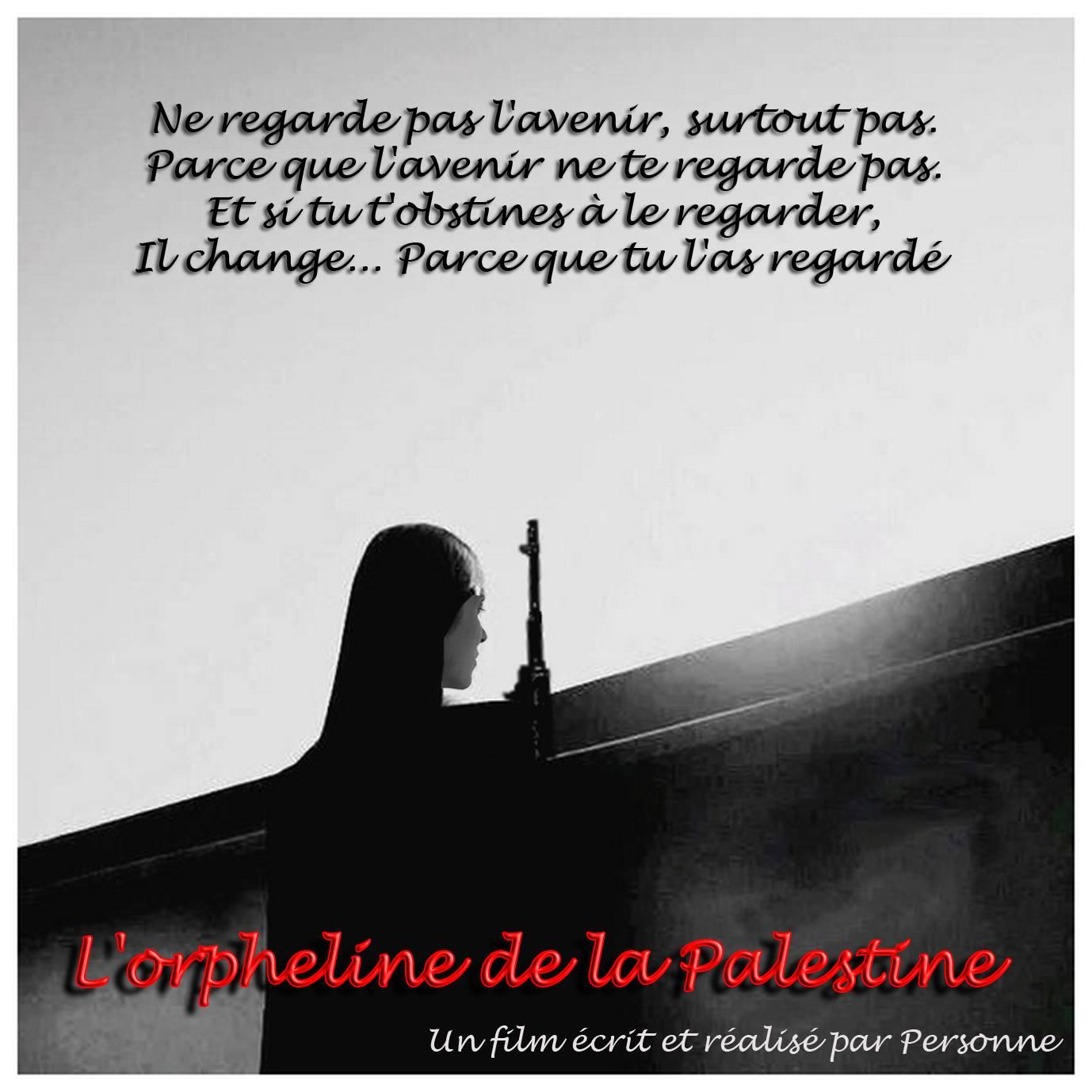 photographie affiche film L'orpheline de la Palestine avec Personne sur rempart et philosophie sur l'avenir changeant en fonction du regard